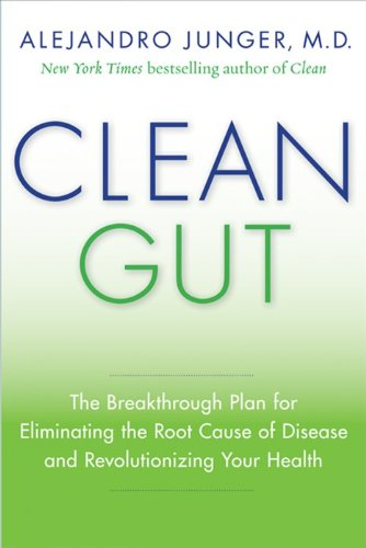 9780062075895: Clean Gut: The Breakthrough Plan for Eliminating the Root Cause of Disease and Revolutionizing Your Health