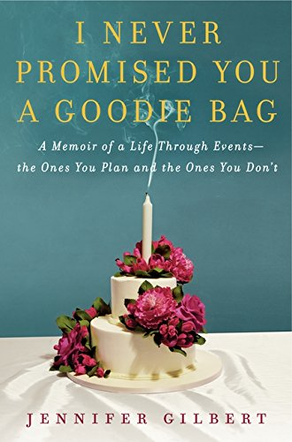 9780062075949: I Never Promised You a Goodie Bag: A Memoir of a Life Through Events--the Ones You Plan and the Ones You Don't