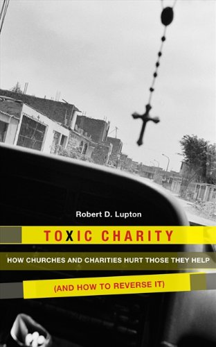 9780062076205: Toxic Charity: How Churches and Charities Hurt Those They Help (And How to Reverse It)