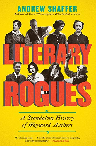 9780062077288: Literary Rogues: A Scandalous History of Wayward Authors