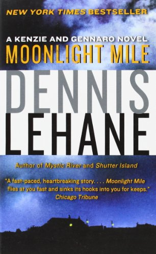 9780062078391: Moonlight Mile: A Kenzie and Gennaro Novel (Patrick Kenzie and Angela Gennaro Series)
