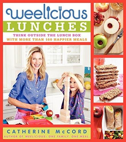 9780062078452: Weelicious Lunches: Think Outside the Lunch Box with More Than 160 Happier Meals