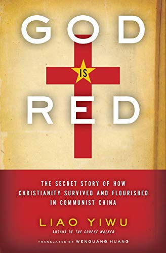 9780062078476: God Is Red: The Secret Story of How Christianity Survived and Flourished in Communist China