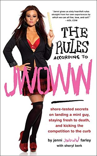 9780062082183: The Rules According to JWOWW: Shore-Tested Secrets on Landing a Mint Guy, Staying Fresh to Death, and Kicking the Competition to the Curb