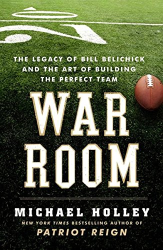 9780062082398: War Room: The Legacy of Bill Belichick and the Art of Building the Perfect Team