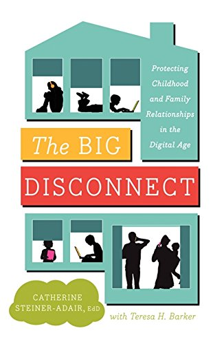 9780062082428: The Big Disconnect: Protecting Childhood and Family Relationships in the Digital Age