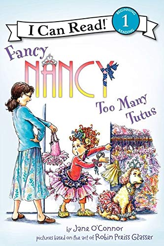 9780062083074: Fancy Nancy: Too Many Tutus (I Can Read Level 1)