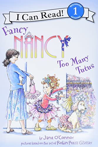 9780062083074: Fancy Nancy: Too Many Tutus (I Can Read Level 1)