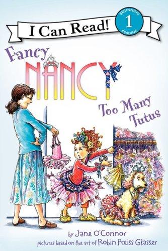 9780062083081: Fancy Nancy: Too Many Tutus (I Can Read Fancy Nancy - Level 1 (Hardback))