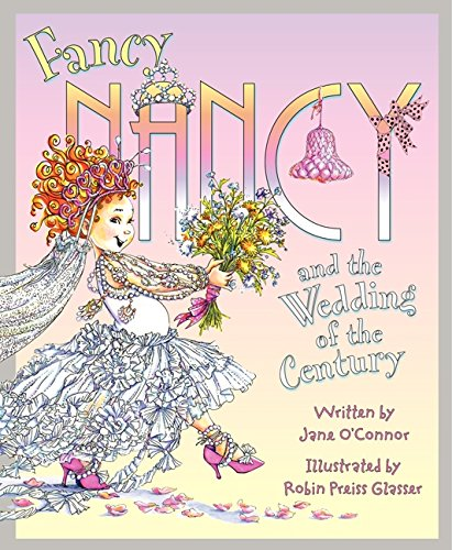 9780062083197: Fancy Nancy and the Wedding of the Century