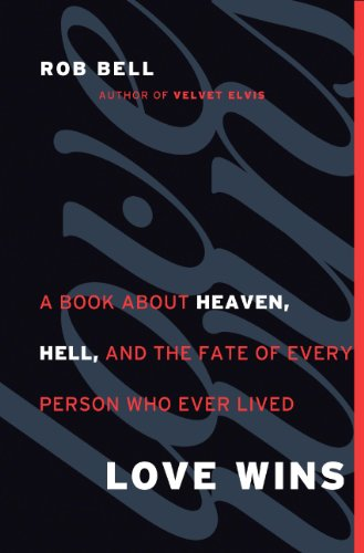 9780062083357: Love Wins: A Book About Heaven, Hell, and the Fate of Every Person Who Ever Lived