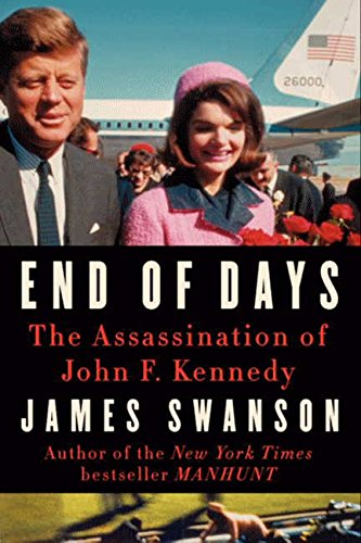 9780062083487: End of Days: The Assassination of John F. Kennedy