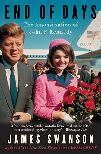 9780062083494: End of Days: The Assassination of John F. Kennedy