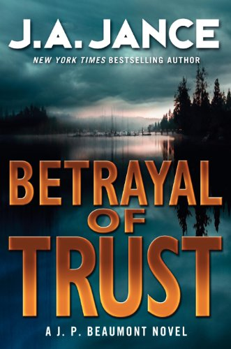 9780062083845: Betrayal of Trust: A J. P. Beaumont Novel