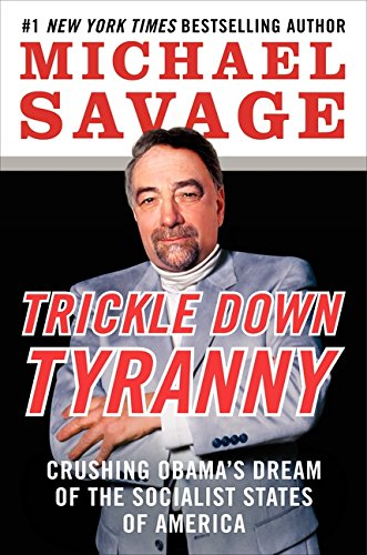 9780062083975: Trickle Down Tyranny: Crushing Obama's Dream of the Socialist States of America