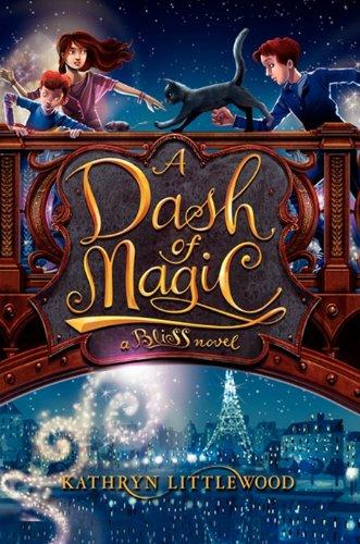 9780062084293: A Dash of Magic (Bliss Novels)