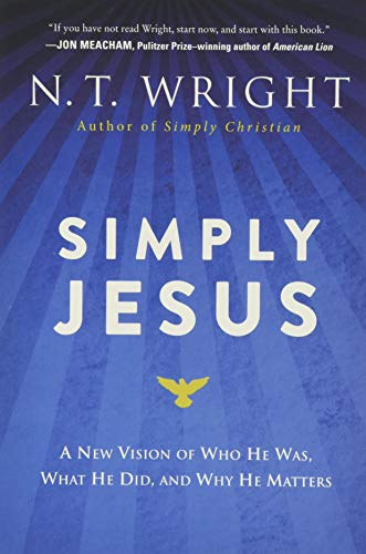 9780062084408: Simply Jesus: A New Vision of Who He Was, What He Did, and Why He Matters