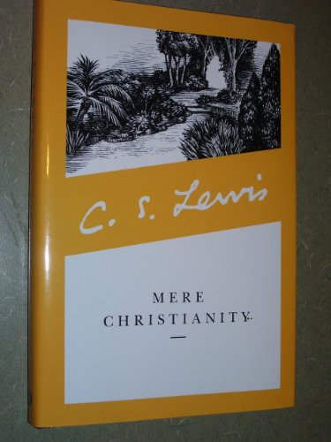 Mere Christianity by C. S. Lewis: C S Lewis