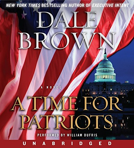 A Time for Patriots: A Novel (9780062084927) by Brown, Dale