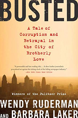 9780062085450: Busted: A Tale of Corruption and Betrayal in the City of Brotherly Love