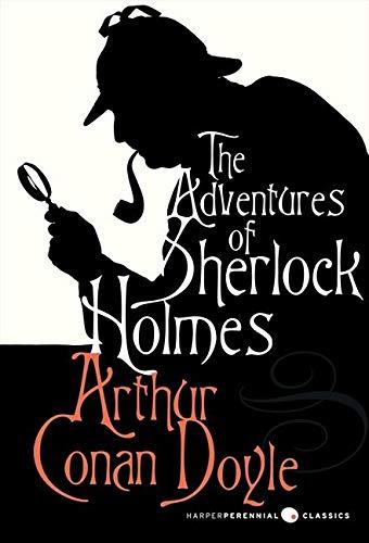 The Adventures of Sherlock Holmes (Harper Perennial Classic Stories): Sir Arthur Conan Doyle