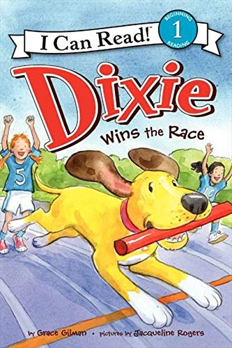 Dixie Wins the Race (I Can Read! - Level 1 (Quality)): Gilman, Grace