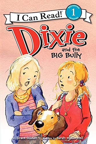 9780062086211: Dixie and the Big Bully (I Can Read Book 1)