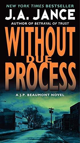9780062086389: Without Due Process: A J.P. Beaumont Novel