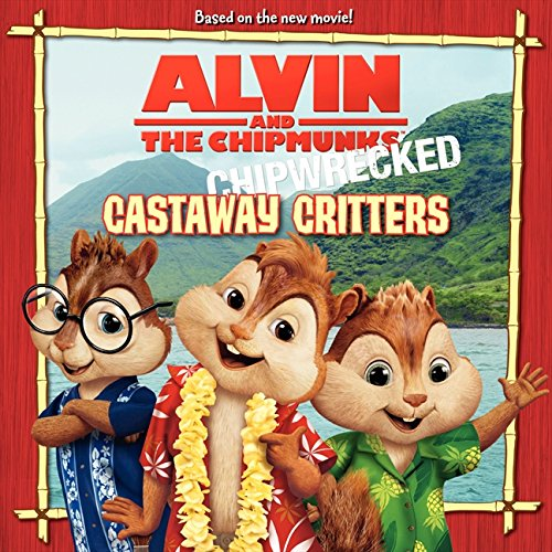 9780062086556: Alvin and the Chipmunks: Chipwrecked - Castaway Critters