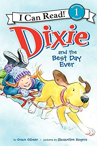 Dixie and the Best Day Ever (I Can Read!: Level 1): Gilman, Grace