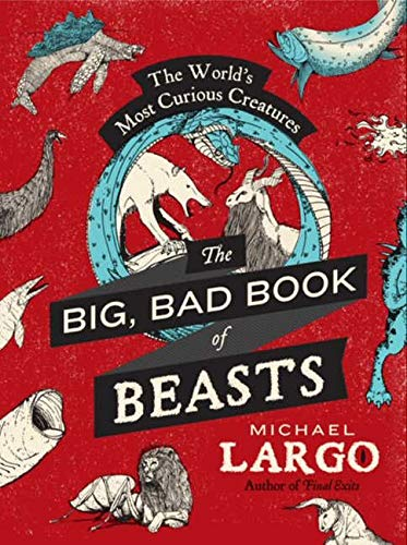 9780062087454: The Big, Bad Book of Beasts: The World's Most Curious Creatures