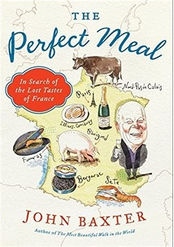 9780062088062: The Perfect Meal: In Search of the Lost Tastes of France (P.S.)