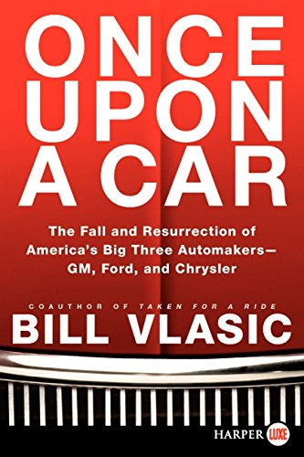 9780062088604: Once Upon a Car LP: The Fall and Resurrection of America's Big Three Auto Makers--GM, Ford, and Chrysler