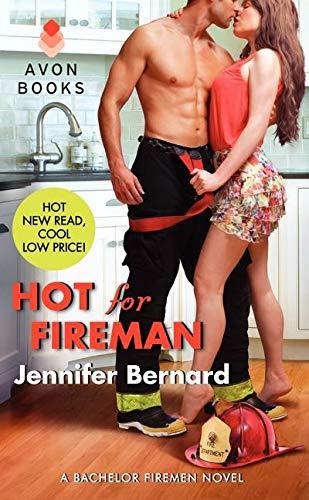 Hot for Fireman: A Bachelor Firemen Novel (Bachelor Firemen of San Gabriel): Bernard, Jennifer