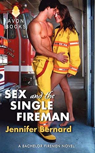 9780062088987: Sex and the Single Fireman: A Bachelor Firemen Novel (Bachelor Firemen of San Gabriel)