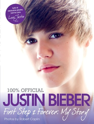 9780062089113: Justin Bieber - First Step 2 Forever, My Story