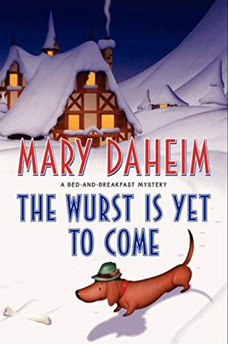 9780062089830: The Wurst Is Yet to Come (Bed-And-Breakfast Mysteries)