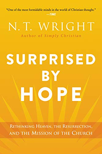 9780062089977: Surprised by Hope: Rethinking Heaven, the Resurrection, and the Mission of the Church