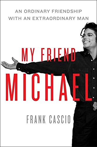 9780062090065: My Friend Michael: An Ordinary Friendship with an Extraordinary Man