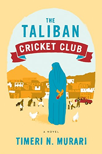 9780062091253: The Taliban Cricket Club: A Novel