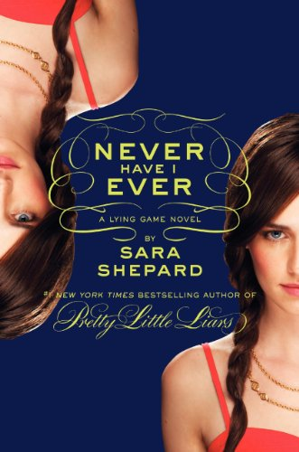 9780062091550: The Lying Game 02.  Never Have I Ever