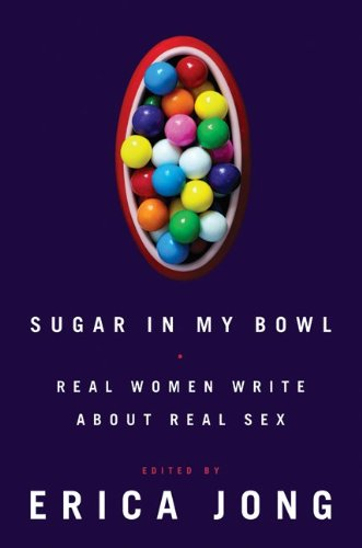 9780062092205: Sugar in My Bowl: Real Women Write About Real Sex