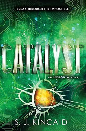 Catalyst (Insignia): Kincaid, S. J.