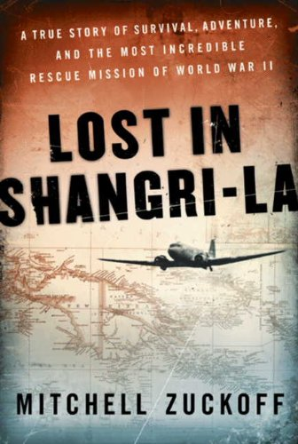9780062093585: Lost in Shangri-La: The Epic True Story of a World War II Plane Crash into the Stone Age