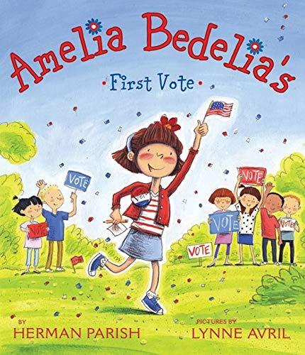 9780062094056: Amelia Bedelia's First Vote