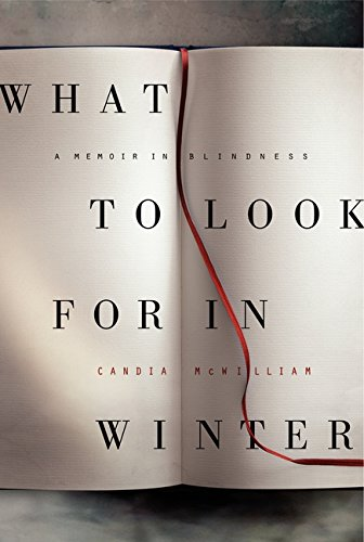 9780062094506: What to Look for in Winter: A Memoir in Blindness