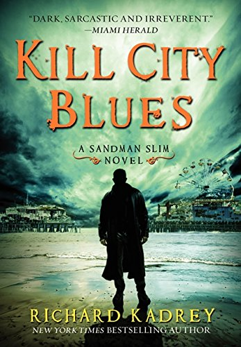 Kill City Blues: A Sandman Slim Novel: Kadrey, Richard