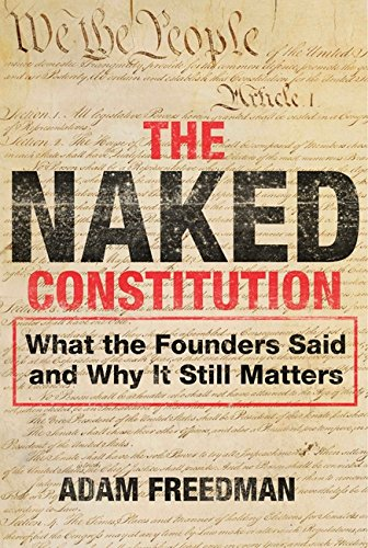 9780062094636: The Naked Constitution: What the Founders Said and Why It Still Matters