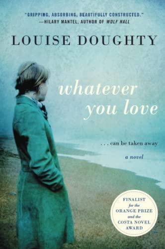 9780062094667: Whatever You Love: A Novel