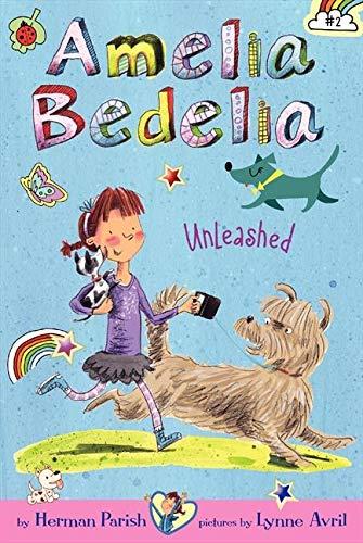 Amelia Bedelia Chapter Book #2: Amelia Bedelia Unleashed: Parish, Herman